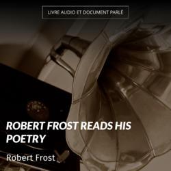 Robert Frost Reads His Poetry