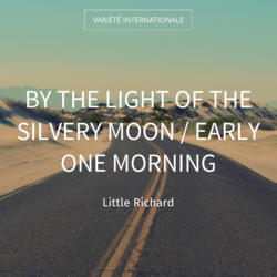 By the Light of the Silvery Moon / Early One Morning