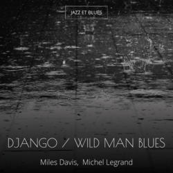 Django / Wild Man Blues