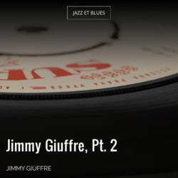 Jimmy Giuffre, Pt. 2