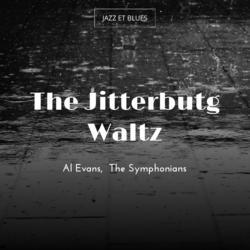 The Jitterbutg Waltz