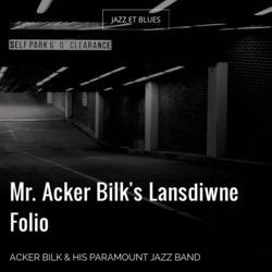 Mr. Acker Bilk's Lansdiwne Folio