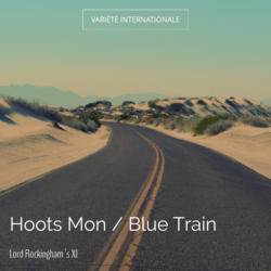 Hoots Mon / Blue Train