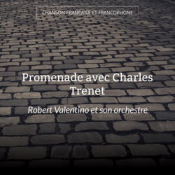 Promenade avec Charles Trenet