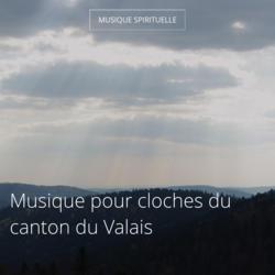 Musique pour cloches du canton du Valais
