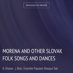 Morena and Other Slovak Folk Songs and Dances