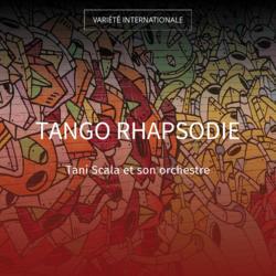 Tango rhapsodie