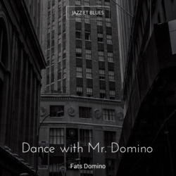 Dance with Mr. Domino