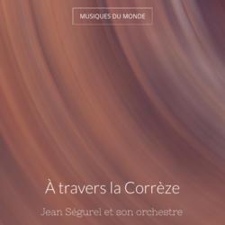 À travers la Corrèze