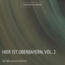 Hier ist Oberbayern, Vol. 2