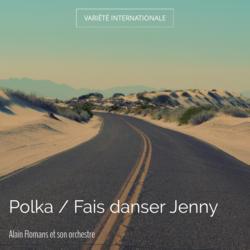 Polka / Fais danser Jenny