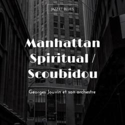 Manhattan Spiritual / Scoubidou