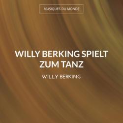 Willy Berking Spielt zum Tanz
