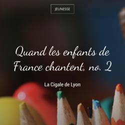 Quand les enfants de France chantent, no. 2