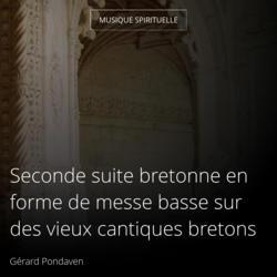 Seconde suite bretonne en forme de messe basse sur des vieux cantiques bretons