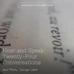 Hear and Speak: Twenty-Four Conversations