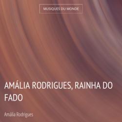 Amália Rodrigues, Rainha Do Fado