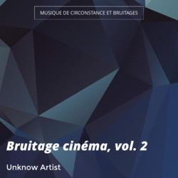Bruitage cinéma, vol. 2