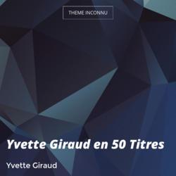 Yvette Giraud en 50 Titres