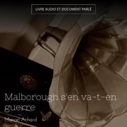 Malborough s'en va-t-en guerre