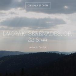 Dvořák: Sérénades, Op. 22 & 44