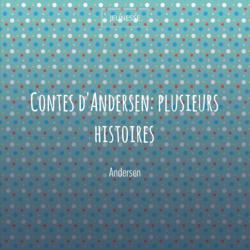 Contes d'Andersen: plusieurs histoires