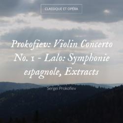 Prokofiev: Violin Concerto No. 1 - Lalo: Symphonie espagnole, Extracts