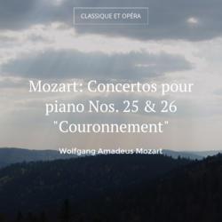 "Mozart: Concertos pour piano Nos. 25 & 26 ""Couronnement"""