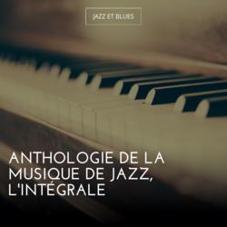Anthologie de la musique de jazz, l'intégrale