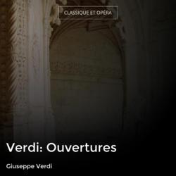Verdi: Ouvertures