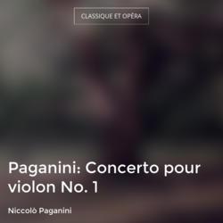 Paganini: Concerto pour violon No. 1