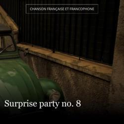 Surprise party no. 8