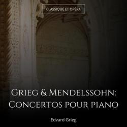 Grieg & Mendelssohn: Concertos pour piano