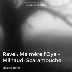 Ravel: Ma mère l'Oye - Milhaud: Scaramouche