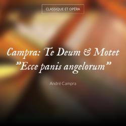 """Campra: Te Deum & Motet """"Ecce panis angelorum"""""""