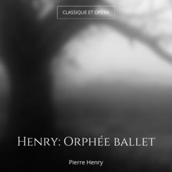 Henry: Orphée ballet