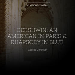 Gershwin: An American in Paris & Rhapsody in Blue