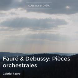 Fauré & Debussy: Pièces orchestrales