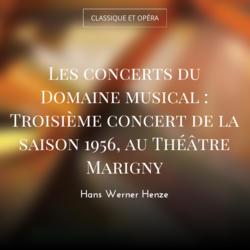 Les concerts du Domaine musical : Troisième concert de la saison 1956, au Théâtre Marigny