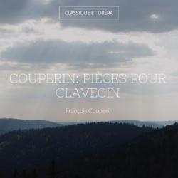 Couperin: Pièces pour clavecin