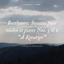 """Beethoven: Sonates pour violon et piano Nos. 3 & 9 """"À Kreutzer"""""""