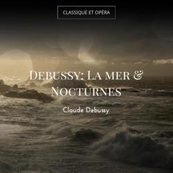 Debussy: La mer & Nocturnes