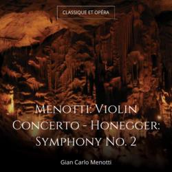Menotti: Violin Concerto - Honegger: Symphony No. 2