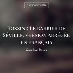 Rossini: Le barbier de Séville, version abrégée en français