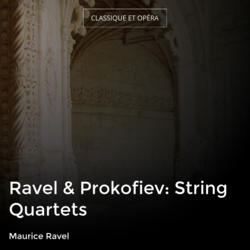 Ravel & Prokofiev: String Quartets