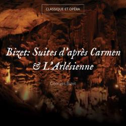 Bizet: Suites d'après Carmen & L'Arlésienne