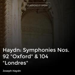 "Haydn: Symphonies Nos. 92 ""Oxford"" & 104 ""Londres"""