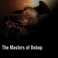 The Masters of Bebop