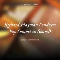 Richard Hayman Conducts Pop Concert in Sound!