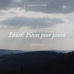 Fauré: Pièces pour piano